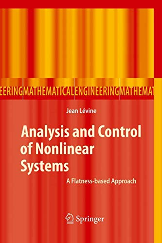9783642101595: Analysis and Control of Nonlinear Systems: A Flatness-based Approach (Mathematical Engineering)