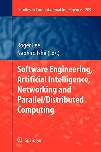 9783642101731: Software Engineering, Artificial Intelligence, Networking and Parallel/Distributed Computing (Studies in Computational Intelligence)