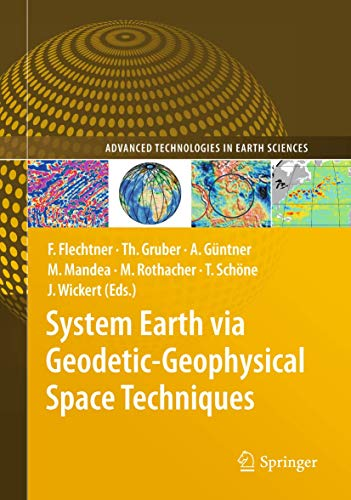 9783642102271: System Earth via Geodetic-Geophysical Space Techniques (Advanced Technologies in Earth Sciences)
