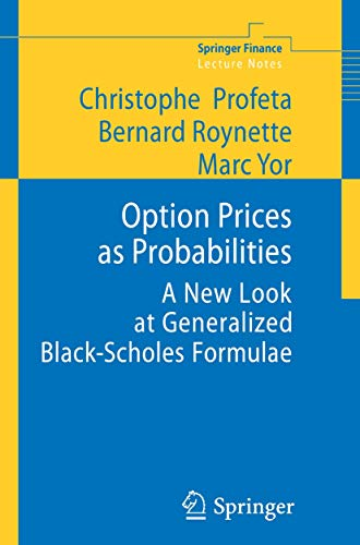 9783642103940: Option Prices as Probabilities: A New Look at Generalized Black-Scholes Formulae (Springer Finance)