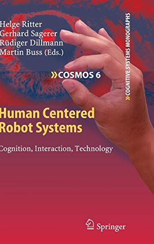 9783642104022: Human Centered Robot Systems: Cognition, Interaction, Technology (Cognitive Systems Monographs)