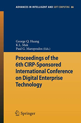 Proceedings of the 6th CIRP-Sponsored International Conference on Digital Enterprise Technology: ...