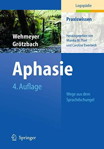 9783642105326: Aphasie: Wege aus dem Sprachdschungel (Praxiswissen Logopadie)