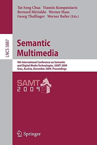 Semantic Multimedia: 4th International Conference on Semantic and Digital Media Technologies, SAMT ...