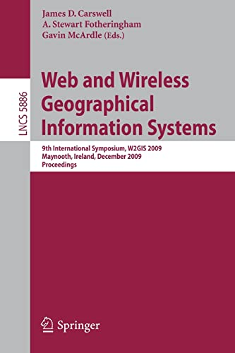 9783642106002: Web and Wireless Geographical Information Systems: 9th International Symposium, W2GIS 2009, Maynooth, Ireland, December 7-8, 2009. Proceedings (Lecture Notes in Computer Science)