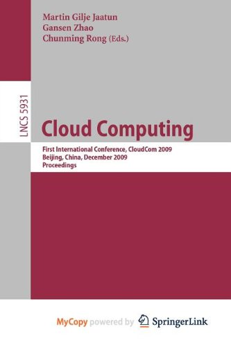9783642106675: Cloud Computing: First International Conference, CloudCom 2009, Beijing, China, December 1-4, 2009, Proceedings