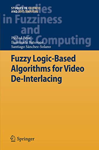 9783642106941: Fuzzy Logic-Based Algorithms for Video De-Interlacing (Studies in Fuzziness and Soft Computing)