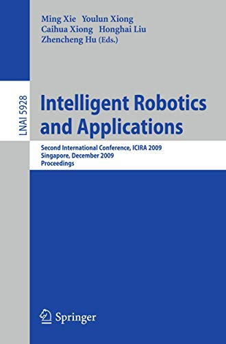 Intelligent Robotics and Applications: Second International Conference, Icira 2009, Singapore, ...