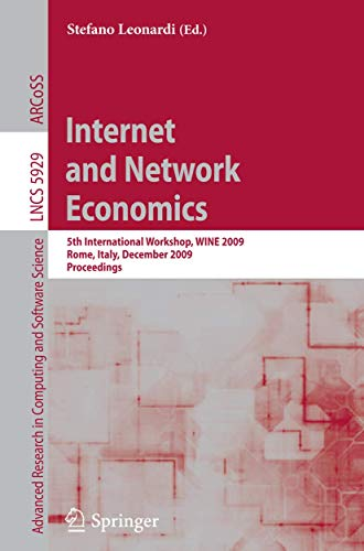 9783642108402: Internet and Network Economics: 5th International Workshop, WINE 2009, Rome, Italy, December 14-18, 2009, Proceedings (Lecture Notes in Computer Science)