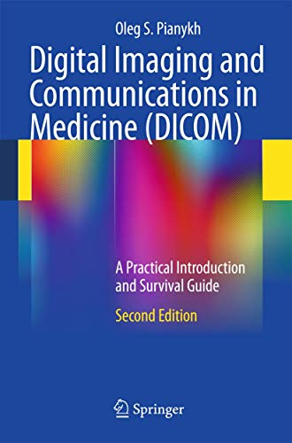 9783642108495: Digital Imaging and Communications in Medicine (DICOM): A Practical Introduction and Survival Guide