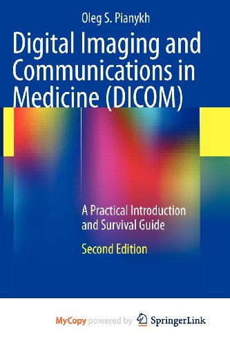 9783642108518: Digital Imaging and Communications in Medicine (DICOM): A Practical Introduction and Survival Guide