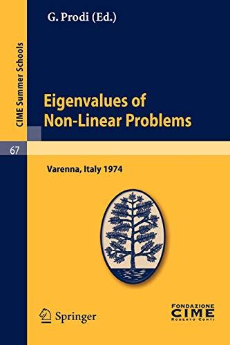 9783642109393: Eigenvalues of Non-Linear Problems: Lectures Given at a Summer School of the Centro Internazionale Matematico Estivo (C.I.M.E.), Held in Varenna ... 16-25, 1974 (CIME Summer Schools, Vol. 67)