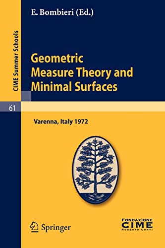 9783642109690: Geometric Measure Theory and Minimal Surfaces: Lectures given at a Summer School of the Centro Internazionale Matematico Estivo (C.I.M.E.) held in ... - September 2, 1972 (C.I.M.E. Summer Schools)
