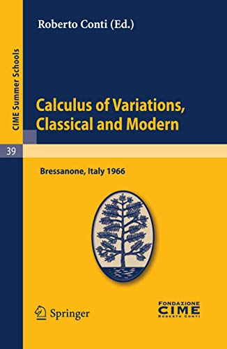 Calculus of Variations, Classical and Modern: Lectures: Roberto Conti