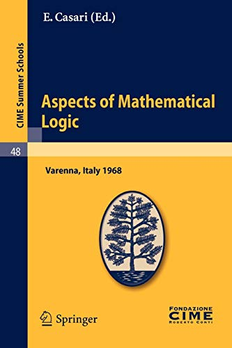 9783642110788: Aspects of Mathematical Logic: Lectures given at a Summer School of the Centro Internazionale Matematico Estivo (C.I.M.E.) held in Varenna (Como), Italy, September 9-17, 1968 (C.I.M.E. Summer Schools)