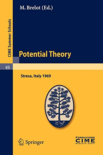9783642110832: Potential Theory: Lectures given at a Summer School of the Centro Internazionale Matematico Estivo (C.I.M.E.) held in Stresa (Varese), Italy, July ... Summer Schools) (English and French Edition)