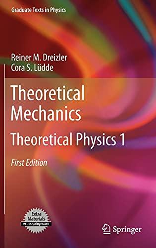 9783642111372: Theoretical Mechanics: Theoretical Physics 1 (Graduate Texts in Physics)