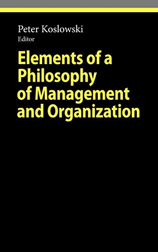 9783642111396: Elements of a Philosophy of Management and Organization (Ethical Economy)