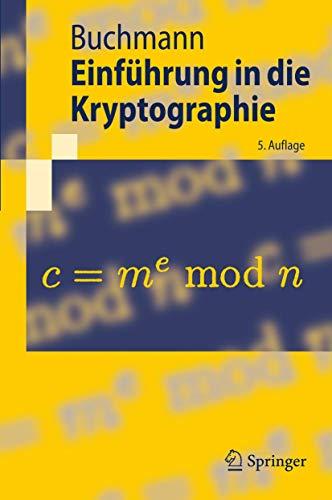 Einführung in die Kryptographie (Springer-Lehrbuch) (German Edition): Buchmann, Johannes