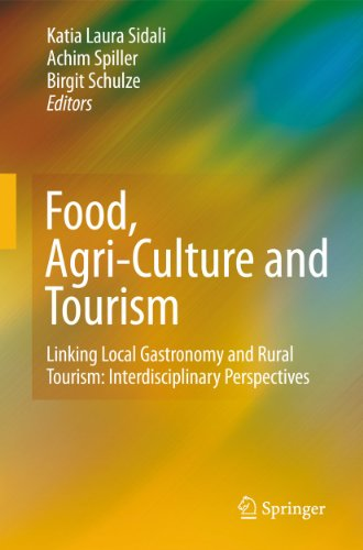 Food, Agri-Culture and Tourism: Linking Local Gastronomy and Rural Tourism: Interdisciplinary ...