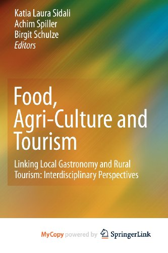 9783642113956: Food, Agri-Culture and Tourism: Linking Local Gastronomy and Rural Tourism: Interdisciplinary Perspectives