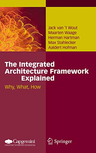 9783642115172: The Integrated Architecture Framework Explained: Why, What, How
