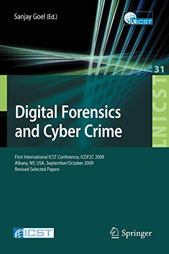 9783642115332: Digital Forensics and Cyber Crime: First International ICST Conference, ICDF2C 2009, Albany, Ny, USA, September 30 - October 2, 2009, Revised Selected ... and Telecommunications Engineering)
