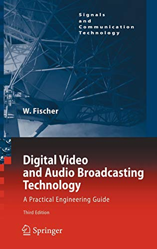 9783642116117: Digital Video and Audio Broadcasting Technology: A Practical Engineering Guide (Signals and Communication Technology)