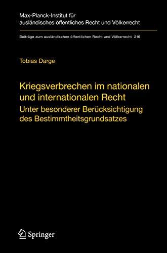 9783642116414: Kriegsverbrechen im nationalen und internationalen Recht: Unter besonderer Berücksichtigung des Bestimmtheitsgrundsatzes (Beiträge zum ausländischen öffentlichen Recht und Völkerrecht)