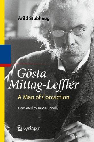 9783642116711: Gösta Mittag-Leffler: A Man of Conviction