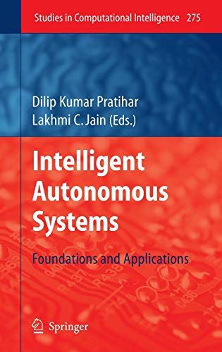 9783642116759: 275: Intelligent Autonomous Systems: Foundations and Applications (Studies in Computational Intelligence)