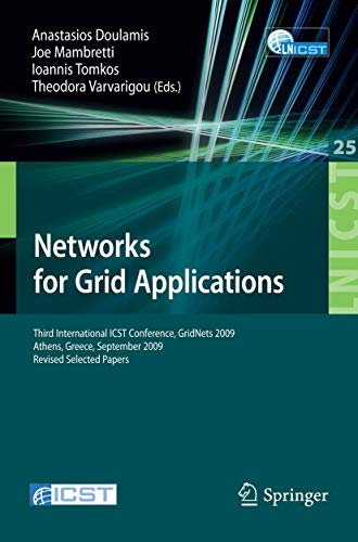 9783642117329: Networks for Grid Applications: Third International ICST Conference, GridNets 2009, Athens, Greece, September 8-9, 2009, Revised Selected Papers ... and Telecommunications Engineering)