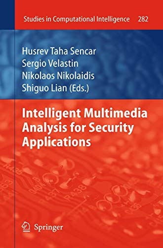 9783642117541: Intelligent Multimedia Analysis for Security Applications (Studies in Computational Intelligence)