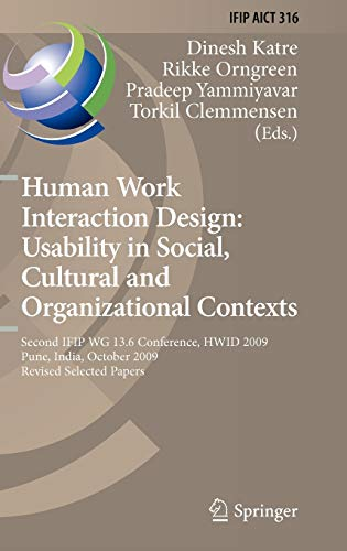 9783642117619: Human Work Interaction Design: Usability in Social, Cultural and Organizational Contexts: Second IFIP WG 13.6 Conference, HWID 2009, Pune, India, ... in Information and Communication Technology)