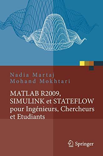 MATLAB R2009, SIMULINK Et STATEFLOW Pour Ingenieurs,: Martaj, Nadia