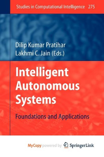 9783642117848: Intelligent Autonomous Systems: Foundations and Applications