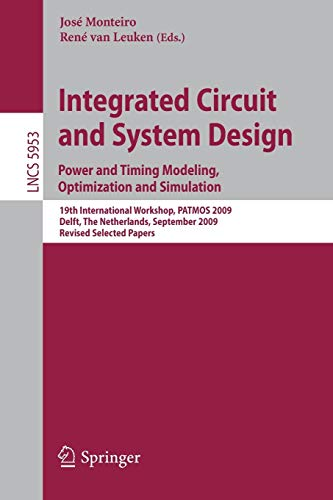 Integrated Circuit And System Design: Power And: Monteiro, José; Van