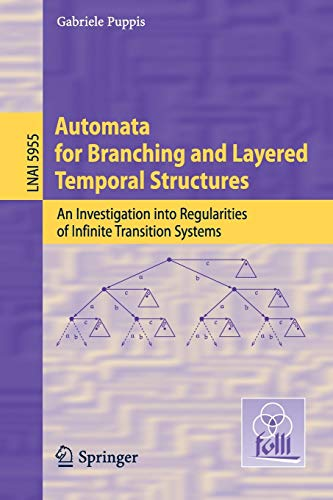 9783642118807: Automata for Branching and Layered Temporal Structures: An Investigation into Regularities of Infinite Transition Systems (Lecture Notes in Computer Science)