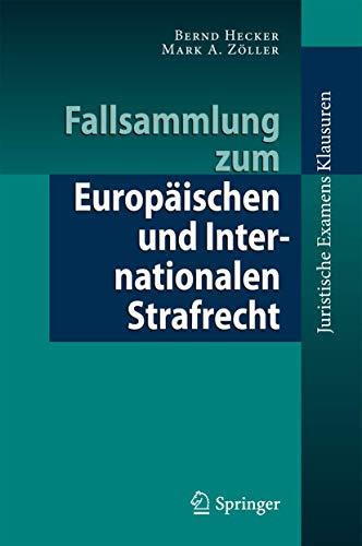 9783642119002: Fallsammlung zum Europäischen und Internationalen Strafrecht (Juristische ExamensKlausuren) (German Edition)