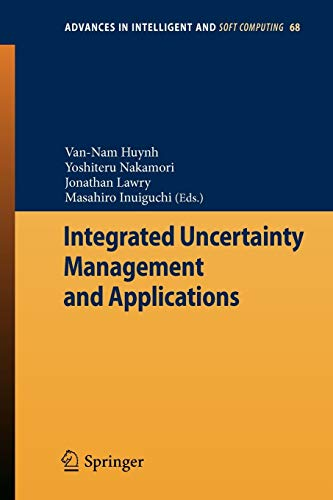 Integrated Uncertainty Management and Applications: Van-Nam Huynh