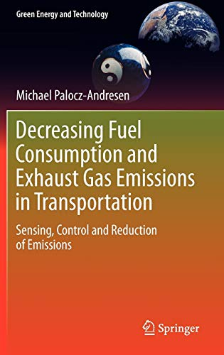 9783642119750: Decreasing Fuel Consumption and Exhaust Gas Emissions in Transportation: Sensing, Control and Reduction of Emissions (Green Energy and Technology)