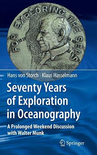 9783642120862: Seventy Years of Exploration in Oceanography: A Prolonged Weekend Discussion with Walter Munk