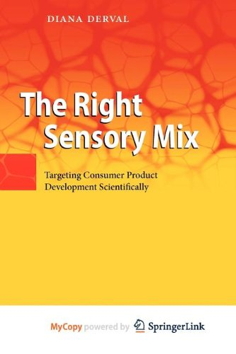 9783642120947: The Right Sensory Mix: Targeting Consumer Product Development Scientifically