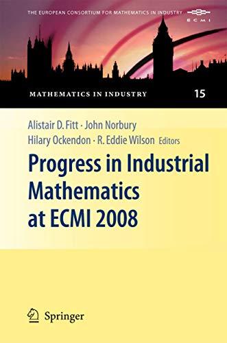 Progress in Industrial Mathematics at ECMI 2008: Alistair D. Fitt