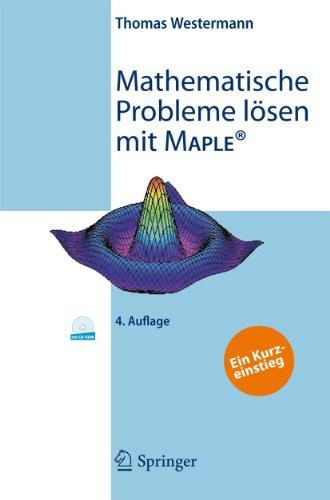 9783642121500: Mathematische Probleme lösen mit Maple: Ein Kurzeinstieg (German Edition)