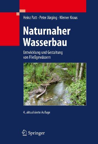 9783642121708: Naturnaher Wasserbau: Entwicklung und Gestaltung von Fließgewässern