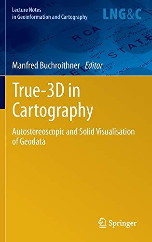 True-3D in Cartography: Manfred Buchroithner