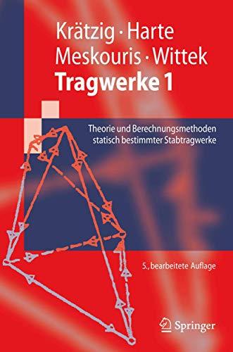 9783642122835: Tragwerke 1: Theorie und Berechnungsmethoden statisch bestimmter Stabtragwerke (Springer-Lehrbuch)