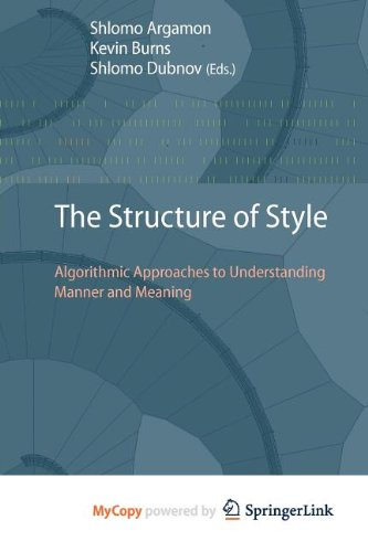 9783642123382: The Structure of Style: Algorithmic Approaches to Understanding Manner and Meaning
