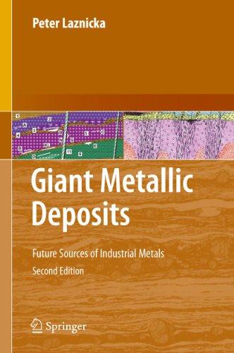 Giant Metallic Deposits: Future Sources of Industrial Metals (Hardcover): Peter Laznicka